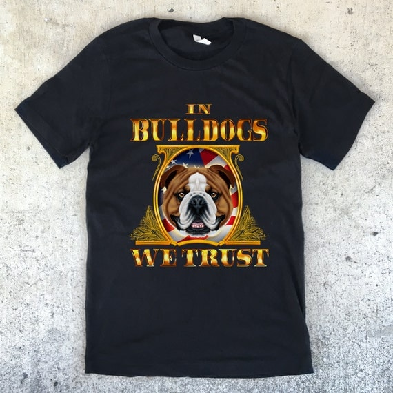 In Bulldogs We Trust - Unisex T-shirt - 3 Color Options - Dog Owner Gift, Bulldog Lover, Money Shirt, Bulldog Shirt, American Flag Shirt