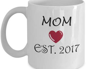 Mom Established 2017 Mug, Mom Mug, Mom gift, Pregnancy Announcement Mug, Mom to be, New Mom