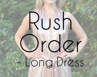 Long Dress Rush Order - add on this listing for rush production of your gown
