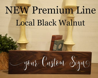 Custom signs, custom signs for home, custom sign wood, black walnut, create your own sign, wood sign, wooden signs, custom wood signs
