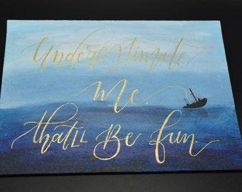 Underestimate Me Ocean Sea Calligraphy Acrylic Painting - 9x12 - Original Art