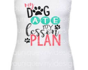 the dog ate my lesson plan teacher shirt / Teacher Shirt / Teacher appreciation / Funny Shirt / women's shirt / Cute Teacher Shirt