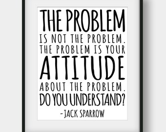 60% OFF The Problem Is Not The Problem Print, Jack Sparrow Quote, Jack Sparrow Print, Pirates Of The Caribbean, Movie Quotes, Film Quotes