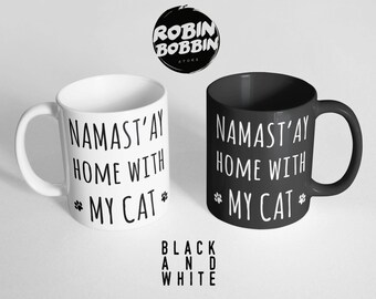 Namast'ay Home with My Cat Coffee Mug, Namaste Funny Mug, Cat Lover Gift, for Mom Gift, Pet Mom, Funny Cat Mug, Cat Mom Mug Black and White