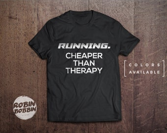 Running. Cheaper Than Therapy - Colors Available - UNISEX Adult T-Shirt