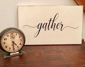 Gather Wood Sign, Gather Sign, Farmhouse Sign, Farmhouse Wood Sign, Painted Gather Sign, Gather Home Decor,