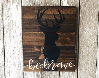 Custom Be Brave Deer Sign
