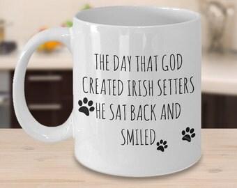 Irish Setter Mugs - The Day That God Created Irish Setters - Gifts for Irish Setter Lovers