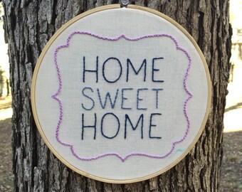 Home Sweet Home - Embroidery Hoop Art - 7 inch hoop - Wall Art