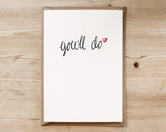 You'll Do | An Individual Hand Drawn A5 Greetings Card by Poppins & Co
