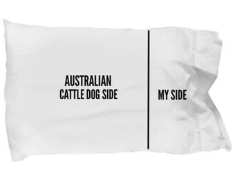 Australian Cattle Dog Pillow Case - Funny Australian Cattle Dog Pillowcase - Australian Cattle Dog Gifts -Australian Cattle Dog Side My Side