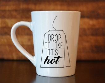 Drop it Like it's Hot Mug