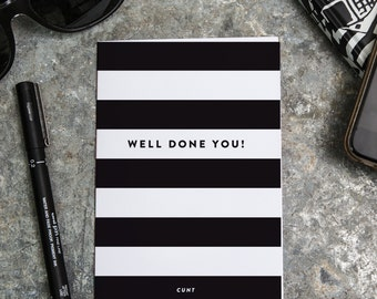 Well Done You! C*nt. Funny card, Rude card.