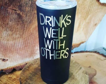 Drinks Well With Others - 20 oz Laser Engraved Tumbler - Black