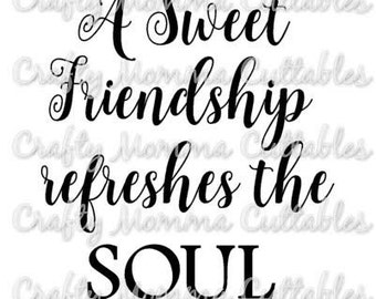 A sweet friendship SVG file / Proverbs 27:9 SVG / Friends refresh the soul file / A sweet friendship refreshes the soul svg / friendship svg