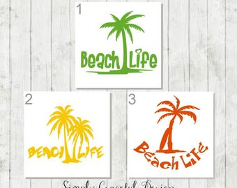 Beach Life Decal - Beach Life Car Decal - Beach Decal - Palm Tree Decal - Beach Lover Gift - Summer Decal - Beach Lover Laptop Decal - Beach