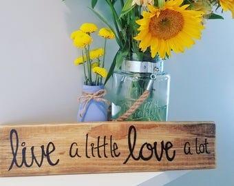 Live alittle love alot sign