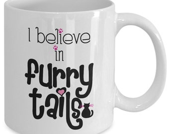 """Cat Lover Gifts Mug """"i Believe In Furry Tails"""""""
