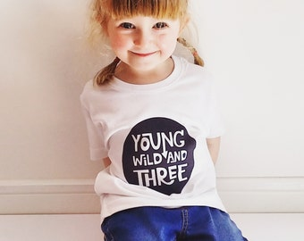 Young Wild And Three Monochrome Childs Tshirt