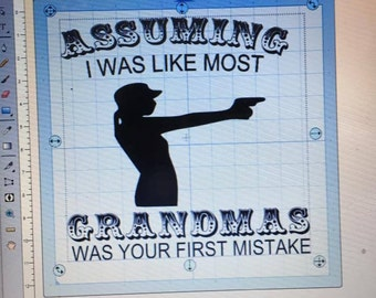 Assuming i was like most grandma's..... ZIP INCLUDES svg, dxf, eps, jpg, png, and pdf with name change file to Nana and Memaw.