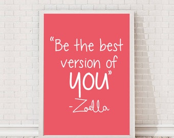 Be the best version of you Zoella Quote A4 Art Print / Giclee Print / Gallery Wall Art / Zoe Sugg / Youtube / Inspirational / Motivational
