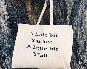 A little bit Yankee. A little bit Y'all.