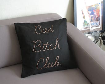 """""""Bad Bitch Club"""" stitched and hand embroidered pillow cover"""
