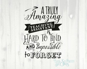 TA svg, teacher svg, teaching Assistant svg, is hard to find, impossible to forget, Commercial SVG , Cricut, Personalised, Thank you SVG