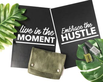 Live in the Moment & Embrace the hustle