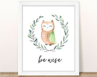 PRINTABLE Owl Nursery Art Print, Be Wise Owl Art Print, Owl Nursery, Woodland Girl Boy Nursery Printable, Girl Boy Owl, Watercolor Owl Print