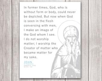 """John of Damascus Minimalist Quote Matte Print 16x20"""" -- Catholic and Christian Art"""