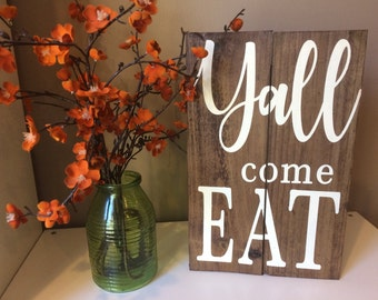 Y'all come eat wood sign, dining room decor, kitchen decor, wood sign, wall decor