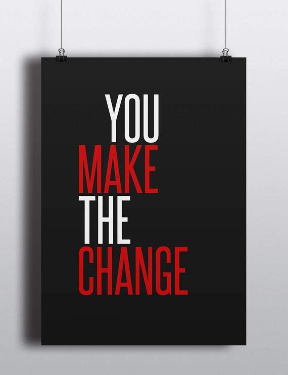 You Make The Change | Digital Download | Fine Art Print