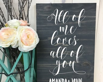 All of me loves all of you // Custom Wedding Wood Sign // Custom Sign // Home Decor // Wedding Sign // Wood Sign // Quote Sign