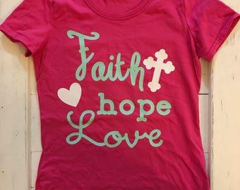 Faith Hope and Love Shirt