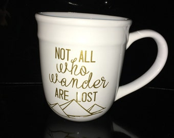 Not All Who Wander Are Lost Coffee Mug
