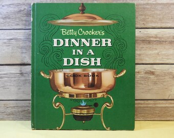 Vintage Betty Crocker 1965 Cookbook, Dinner in a Dish Betty Crocker, Green Gold Cover Cook Book, Second Printing Hardback, Kitchen Decor