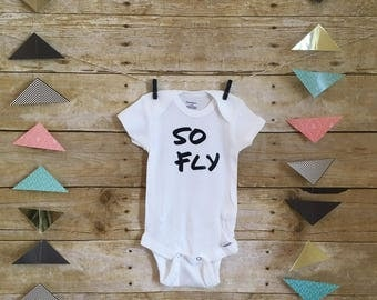 So Fly Onesie //  body suit  // Baby Onesie // Funny Baby shirt // Funny Baby Onesie // Boy onesie //