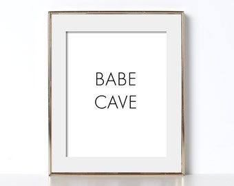 Babe Cave Feminism Print Digital Download Printable Art Den Art Kitchen Decor Girl Power Dorm Decor Home Decor Cabin Decor Typography Decor