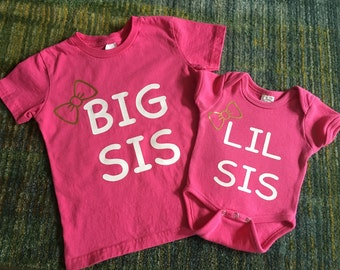 Big sis Lil sis onsie and shirt