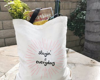 "Canvas Tote Bag ""Slayin' It Everyday"""