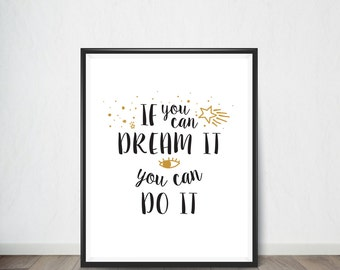 If you can dream it you can do it Digital Art,Art Print, Quote, Inspirational Quote Print, Digital Art, Digital Art Print, Digital Artworks
