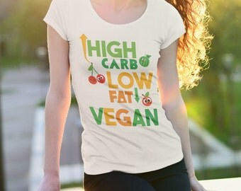 High Carb Low FAT VEGAN | HCLF, Vegan shirt, Vegan Clothing, Vegan Gifts, Vegan tshirt, vegan top, vegan clothes, vegan tee, t shirt