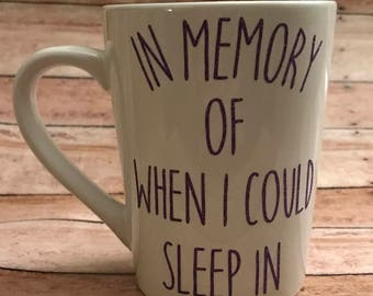 In Memory Of When I Could Sleep In Mug