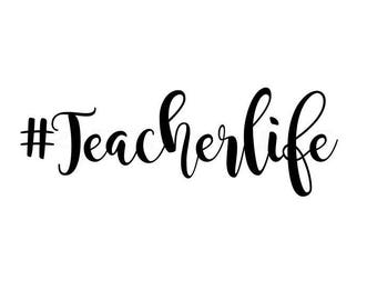 hashtag teacherlife svg, teacher svg, teacherlife svg, educator svg, student life svg, love your teacher svg, cricut cameo cutting file, SVG