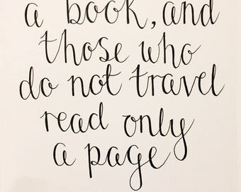 The world is a book and those who do not travel read only a page- modern calligraphy print/wall art