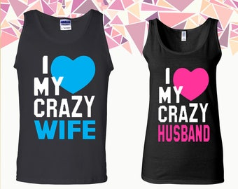 I Love My Crazy Wife I Love My Crazy Husband Tank Husband Wife Tank Top Couple Tanks Couple Tank Tops Couple Tops And Tees Gift For Couple