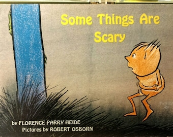 1969 Some Things Are Scarry by Florence Parry Heide