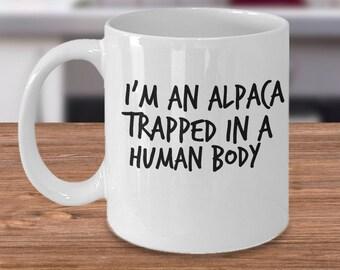 Alpaca Coffee Mug - Alpaca Gifts - Gift For Alpaca - Alpaca Farmer Present - I'm An Alpaca Trapped In A Human Body -