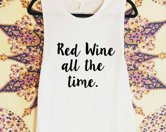 Red Wine All The Time